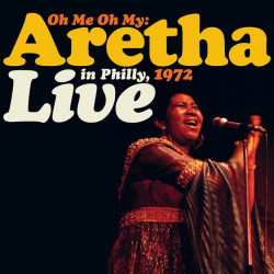 Franklin Aretha • Oh Me Oh My: Aretha Live In Philly / RSD (2LP)