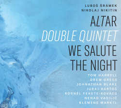 Šrámek Ľuboš , Nikolaj Nikitin / Altar Double Quintet •  We Salute The Night