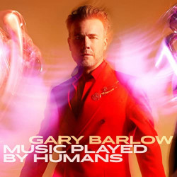 Barlow Gary • Music Played By Humans / Deluxe (2LP)