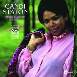 Candi Staton • Trouble, Heartaches And Sadness /The Lost Fame Sessions Masters / RSD (LP)