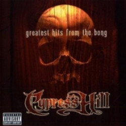 Cypress Hill • Greatest Hits From The Bong