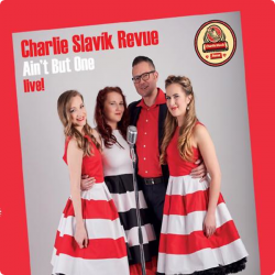 Charlie Slavík Revue • Aint But One