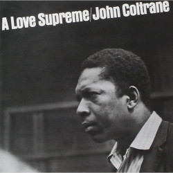 Coltrane John • A Love Supreme (LP)