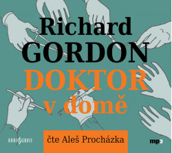 Audiokniha: Gordon Richard • Doktor v domě / Číta Aleš Procházka (CD-MP3)