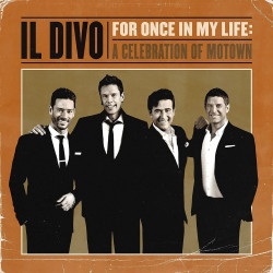 IL Divo • For Once In My Life...