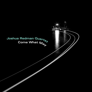 Joshua Redman Quartet • Come What May (LP)