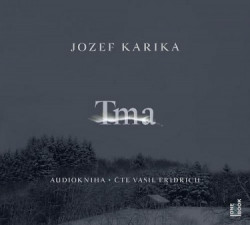 Audiokniha: Karika Jozef • Tma (cd-mp3)