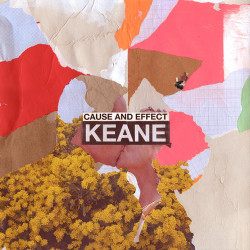 Keane • Cause And Effect