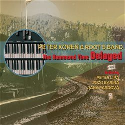 Koreň Peter & Root´s Band • The Hammond Time Delayed