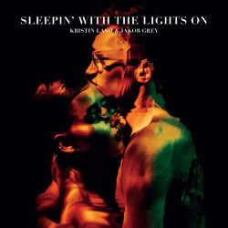 Kristin Lash & Jacob Grey • Sleepin? With The Lights On