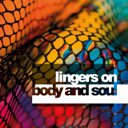 Lingers On • Body & Soul