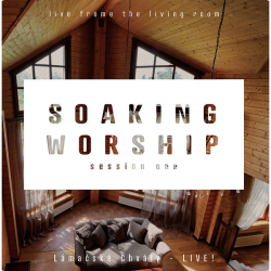 Lámačské chvály • Soaking Worship / Session One / Live (EP)