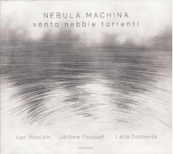 Nebula Machina • Vento Nebbie Torrenti