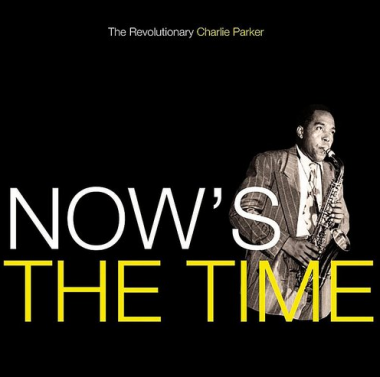 Parker Charlie Quintet • Now's The Time (LP)