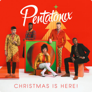 Pentatonix • Christmas Is Here!