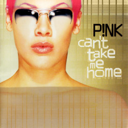Pink • Can't Take Me Home