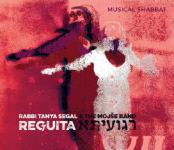 Rabbi Tanya Segal & Mojše Band • Reguita