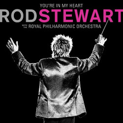 Stewart Rod • You're In My Heart / With The Royal Philharmonic Orchestra (2CD)