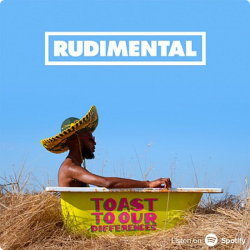 Rudimental • Toast To Our Differences