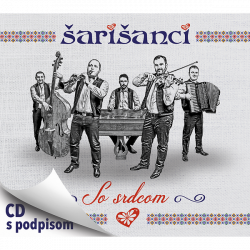 Šarišanci • So srdcom  (CD s podpisom)