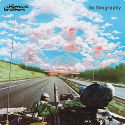 The Chemical Brothers • No Geography / Mintpack