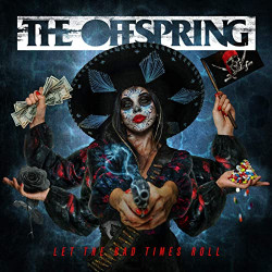 The Offspring • Let The Bad Times Roll (LP)