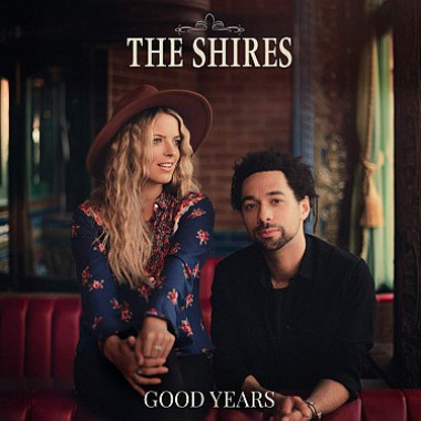 The Shires • Good Years