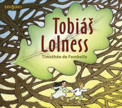 Audiokniha: De Fombelle Timothée • Tobiáš Lolness (CD-MP3)