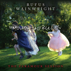 Wainwright Rufus • Unfollow The Rules / The Paramour Session (LP)