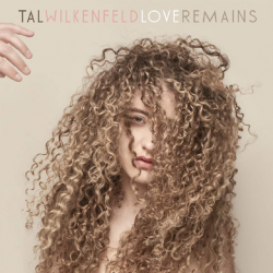 Wilkenfeld Tal • Love Remains