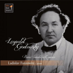 Fanzowitz Ladislav • Godowsky Leopold / Piano Sonata In E Minor