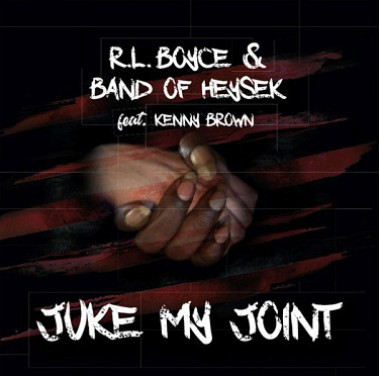 Band Of Heysek & R. L. Boyce feat. Kenny Brown • Juke My Joint (LP)