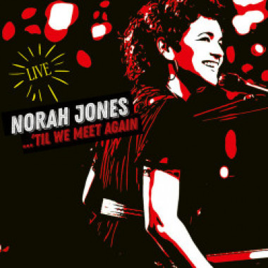 Jones Norah • 'Til We Meet Again
