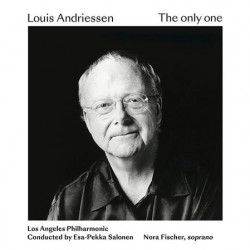 Los Angeles Philharmonic /Salonen • Louis Andriessen: The Only One
