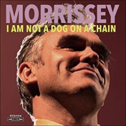 Morrissey • I Am Not A Dog On A Chain