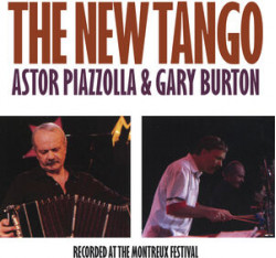 Piazzolla Astor & Gary Burton • New Tango / Recorded Live In Montreux Ft. Fernando Paz & P. Ziegler